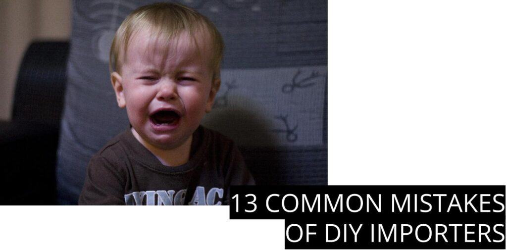 Common Mistakes Made by DIY Importers
