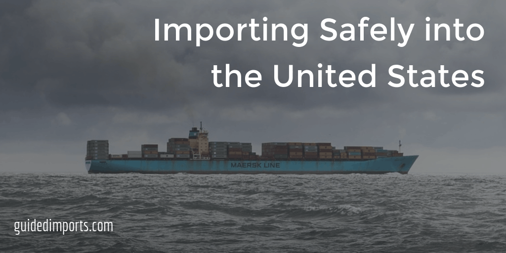 Importing Safely into the US
