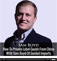 How-To-Private-Label-Goods-From-China-With-Sam-Boyd-Of-Guided-Imports